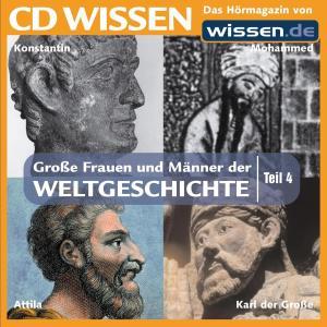 CD WISSEN - Große Frauen und Männer der Weltgeschichte: Teil 04