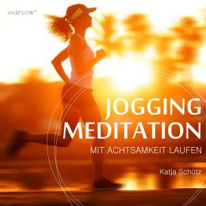 Jogging Meditation - Mit Achtsamkeit Laufen