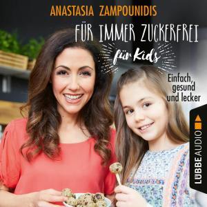 Für immer zuckerfrei - für Kids - Einfach, gesund und lecker (Ungekürzt) Foto №1