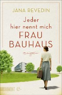 Jeder hier nennt mich Frau Bauhaus Foto №1