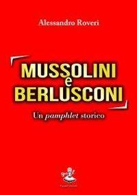 Mussolini e Berlusconi Foto 2