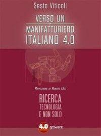 Verso un manifatturiero italiano 4.0. Ricerca, tecnologia e non solo photo №1