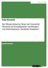 Der Einsatz lyrischer Texte im Unterricht 'Deutsch als Fremdsprache' am Beispiel von Erich Kästners