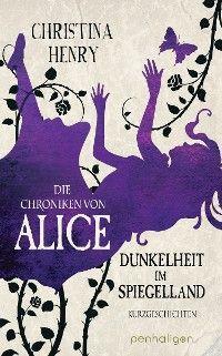 Die Chroniken von Alice - Dunkelheit im Spiegelland Foto №1