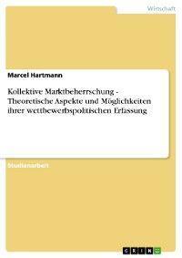 Kollektive Marktbeherrschung - Theoretische Aspekte und Möglichkeiten ihrer wettbewerbspolitischen Erfassung Foto №1