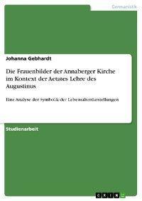 Die Frauenbilder der Annaberger Kirche im Kontext der Aetates Lehre des Augustinus photo №1