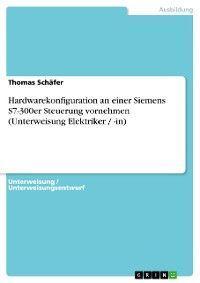 Hardwarekonfiguration an einer Siemens S7-300er Steuerung vornehmen (Unterweisung Elektriker / -in) photo №1