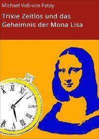 Trixie Zeitlos und das Geheimnis der Mona Lisa Foto 2