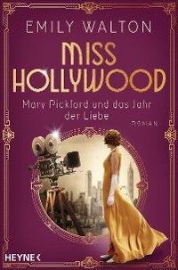 Miss Hollywood - Mary Pickford und das Jahr der Liebe Foto №1