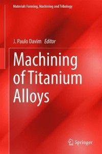 Machining of Titanium Alloys photo №1