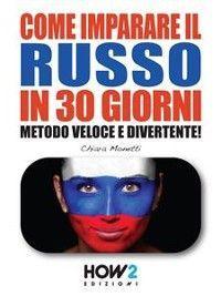 COME IMPARARE IL RUSSO IN 30 GIORNI. Metodo Veloce e Divertente! photo №1