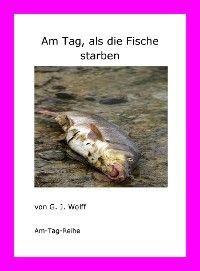 Am Tag, als die Fische starben photo 2