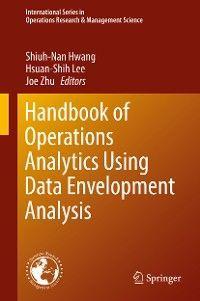 Handbook of Operations Analytics Using Data Envelopment Analysis photo №1