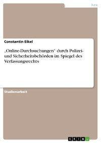 """""""Online-Durchsuchungen"""" durch Polizei- und Sicherheitsbehörden im Spiegel des Verfassungsrechts photo №1"""