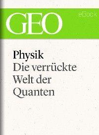 Physik: Die verrückte Welt der Quanten (GEO eBook Single) Foto 2