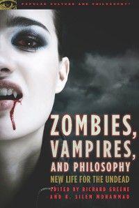 Zombies, Vampires, and Philosophy photo №1