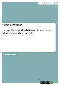 George Herbert Meads Konzepte von Geist, Identität und Gesellschaft Foto №1