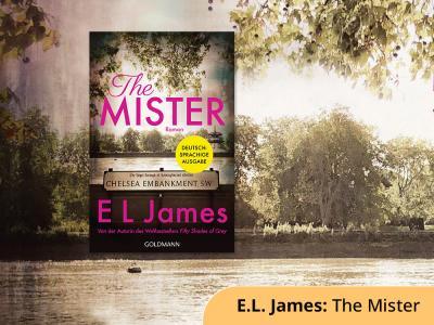 The Mister - Neues aus der Feder von 50-Shades-of-Grey-Autorin E.L. James