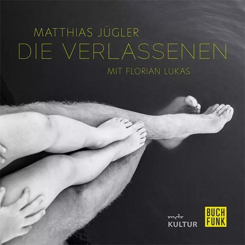Matthias Jügler – Die Verlassenen
