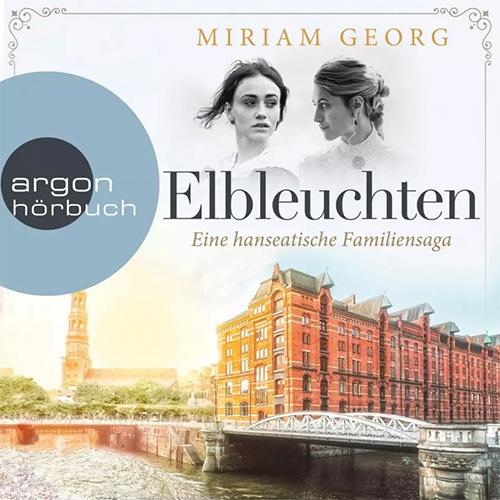 Elbleuchten - Eine hanseatische Familiensaga - Miriam Georg
