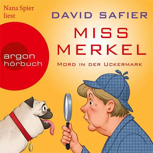 Miss Merkel, Mord in der Uckermark - David Safier