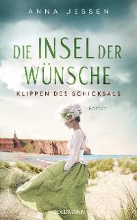 Die Insel der Wünsche, Klippen des Schicksals - Anna Jessen