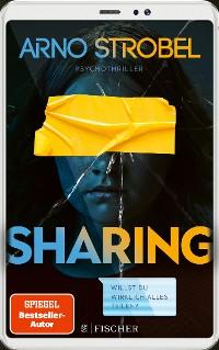 Arno Strobel – Sharing - Willst du wirklich alles teilen?